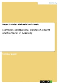 Starbucks. International Business Concept and Starbucks in Germany: international business concept…