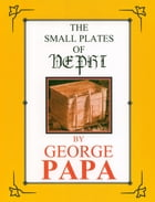The Small Plates of Nephi by George M. Papa