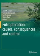 Eutrophication: causes, consequences and control by Abid A. Ansari