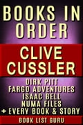 Clive Cussler Books in Order: Dirk Pitt series, NUMA Files series, Fargo Adventures, Isaac Bell series, Oregon Files, Sea Hunter, Children's books, short stories, standalone novels and nonfiction.