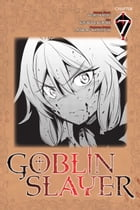 Goblin Slayer, Chapter 7 (manga) by Kumo Kagyu