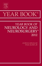 Year Book of Neurology and Neurosurgery - E-Book by Alejandro A. Rabinstein, MD, FAAN