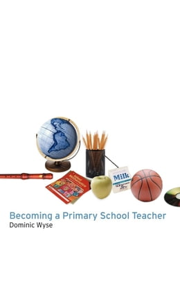 Book Becoming a Primary School Teacher by Wyse, Dominic