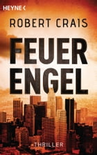 Feuerengel: Thriller by Robert Crais