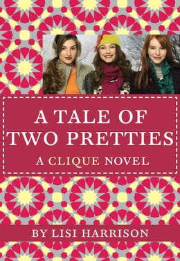 Book The Clique #14: A Tale of Two Pretties by Lisi Harrison