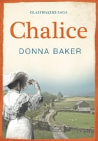 Chalice: Book 3 in the Glassmakers Saga by Donna Baker