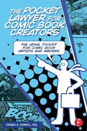 The Pocket Lawyer for Comic Book Creators A Legal Toolkit for Comic Book Artists and Writers