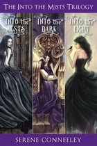 The Into the Mists Trilogy by Serene Conneeley
