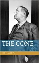 The Cone by Herbert George Wells