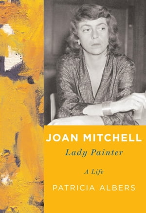 Joan Mitchell Lady Painter