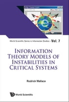 Information Theory Models of Instabilities in Critical Systems by Rodrick Wallace