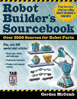 Book Robot Builder's Sourcebook: Over 2,500 Sources for Robot Parts by McComb, Gordon
