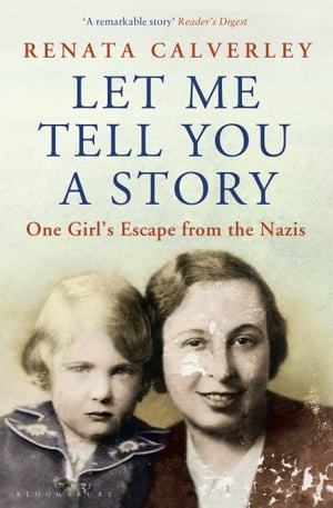 Let Me Tell You a Story A Memoir of a Wartime Childhood