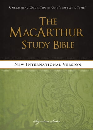 The MacArthur Study Bible, NIV: Holy Bible, New International Version by John MacArthur