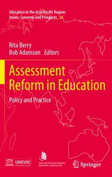 Assessment Reform in Education: Policy and Practice