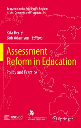 Book Assessment Reform in Education: Policy and Practice by Rita Berry