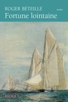 Fortune lointaine by Roger Beteille