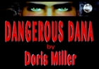 DANGEROUS DANA: A Suspense Thriller by Doris Miller
