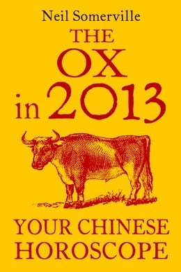 Book The Ox in 2013: Your Chinese Horoscope by Neil Somerville