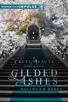 Gilded Ashes: A Cruel Beauty Novella by Rosamund Hodge
