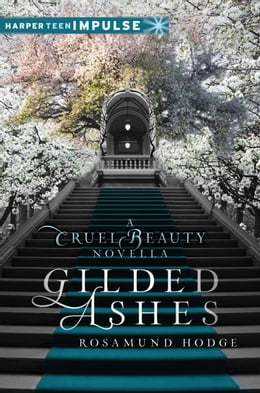 Book Gilded Ashes: A Cruel Beauty Novella by Rosamund Hodge