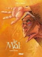 Le Mal - Tome 03: Super manne by André Houot