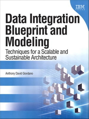 Data Integration Blueprint and Modeling Techniques for a Scalable and Sustainable Architecture