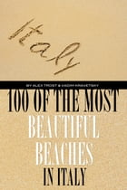 100 of the Most Beautiful Beaches In Italy by alex trostanetskiy