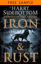 Iron and Rust: free sampler (Throne of the Caesars, Book 1) by Harry Sidebottom
