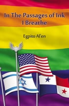 In the Passages of Ink I Breathe by Egypt Allen