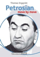 Petrosian: Move by Move by Thomas Engqvist