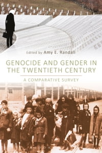 Genocide and Gender in the Twentieth Century: A Comparative Survey