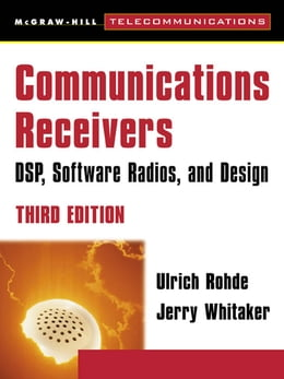 Book Communications Receivers: DPS, Software Radios, and Design, 3rd Edition: DPS, Software Radios, and… by Andrew Bateman
