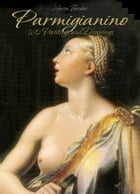 Parmigianino: 160 Paintings and Drawings by Narim Bender