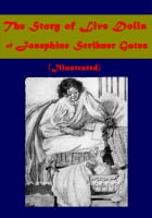 The Story of Live Dolls (Illustrated) by Josephine Scribner Gates