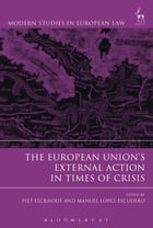 The European Union s External Action in Times of Crisis