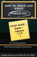 How to Speak and Write Correctly: Study Guide (English + Japanese) by Vivian W Lee