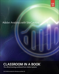 Adobe Analytics with SiteCatalyst Classroom in a Book