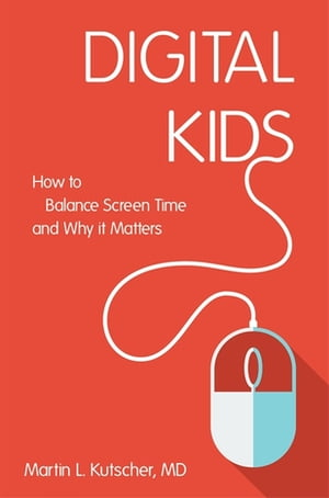 Digital Kids How to Balance Screen Time,  and Why it Matters