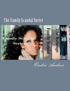 The Family Scandal Series by Endia Andras