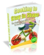 Cooking To Stay In Shape by Anonymous