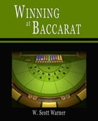 Winning at Baccarat! by W. Scott Warner
