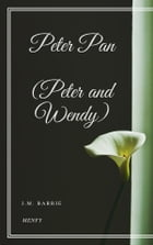 Peter Pan (Peter and Wendy) by J.m. Barrie