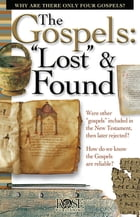 """The Gospels: """"Lost"""" and Found"""