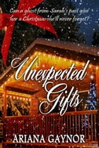 Unexpected Gifts by Ariana Gaynor