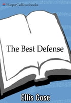 The Best Defense by Ellis Cose