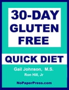 30-Day Gluten Free Quick Diet by Gail Johnson