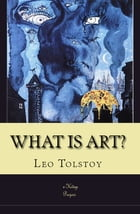 "What is Art?: ""The Kingdom of God is Within You"" by Leo Tolstoy"