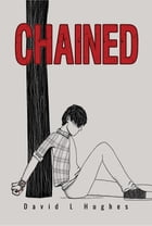 Chained by David L Hughes