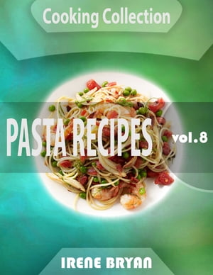Cooking Collection - Pasta Recipes - Volume 8
